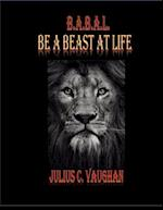 Be a Beast At Life af Julius Vaughan