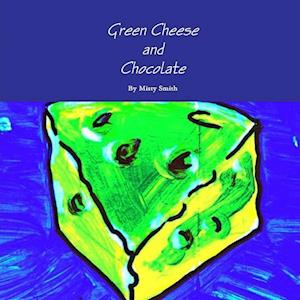 Bog, hæftet Green Cheese and Chocolate af Misty Smith