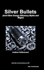 Silver Bullets...and Other Energy Efficiency Myths and Magic!