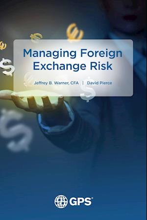 Bog, hæftet Managing Foreign Exchange Risk af David Pierce, Jeffrey Warner