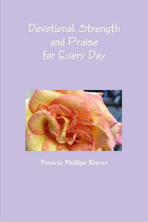 Devotional Strength and Praise for Every Day