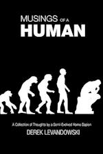 Musings of a Human: A Collection of Thoughts by a Semi-Evolved Homo Sapien
