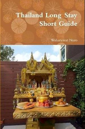 Thailand Long Stay Short Guide