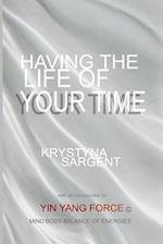 Having the Life of Your Time af Krystyna Sargent