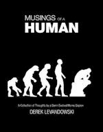 Musings of a Human - a Collection of Thoughts by a Semi-Evolved Homo Sapien