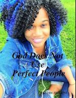 God Does Not Use Perfect People