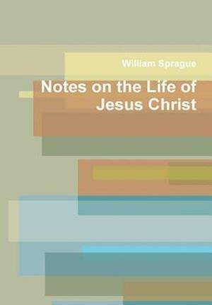 Notes on the Life of Jesus Christ