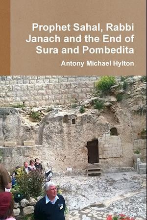 Prophet Sahal, Rabbi Janach and the End of Babylon's Dominion