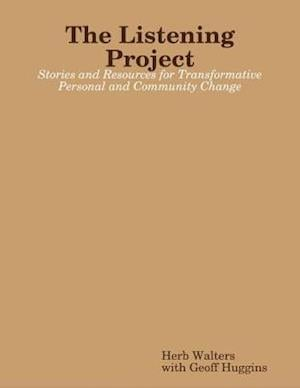 Listening Project: Stories and Resources for Transformative Personal and Community Change