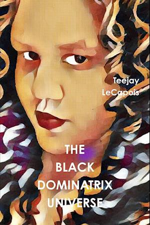 The Black Dominatrix Universe