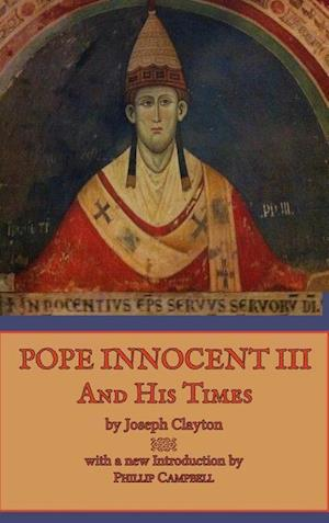 Pope Innocent III and His Times