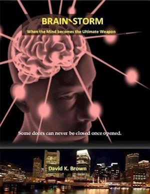 Brain-storm - When the Mind Becomes the Ultimate Weapon