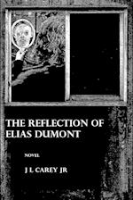 The Reflection of Elias Dumont af J L Carey Jr