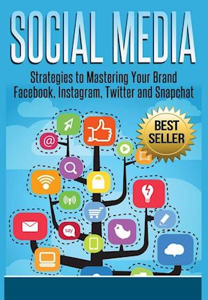 Bog, hardback Social Media: Strategies To Mastering Your Brand- Facebook, Instagram, Twitter and Snapchat af David Kelly