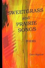 Sweetgrass and Prairie Songs af Gary Bigelow