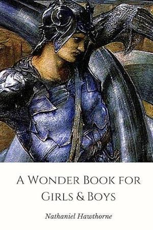 Bog, paperback A Wonder Book for Girls & Boys af Hawthorne Nathaniel