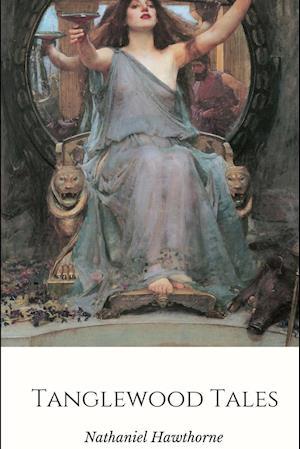 Bog, hæftet Tanglewood Tales af Nathaniel Hawthorne