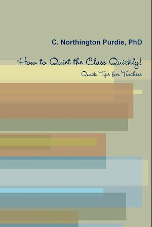How to Quiet the Class Quickly! Quick Tips for Teacher