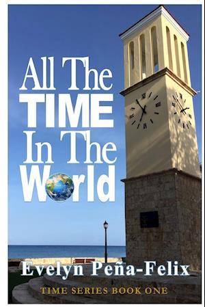 Bog, hæftet All The Time In The World af Evelyn Pena Felix