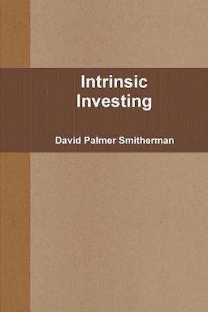 Bog, hæftet Intrinsic Investing af David Palmer Smitherman