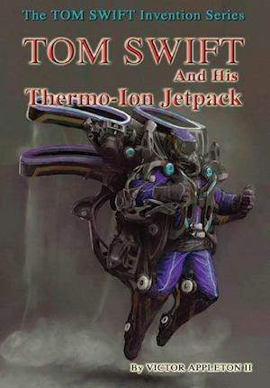Bog, hardback 18-Tom Swift and His Thermo-Ion Jetpack (Hb) af Victor Appleton II
