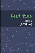 Dead Time Book I