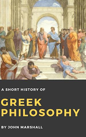 Bog, hardback A Short History of Greek Philosophy af John Marshall