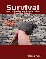 Survival: How to Survive and Escape Urban Shooting Attacks