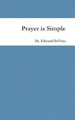 Prayer Is Simple af Edward DeVries
