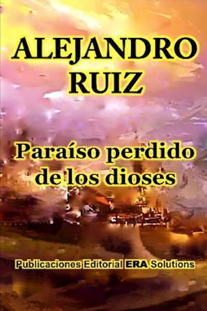 Bog, paperback Paraiso Perdido de Los Dioses af Alejandro Ruiz