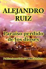 Paraiso Perdido de Los Dioses af Alejandro Ruiz