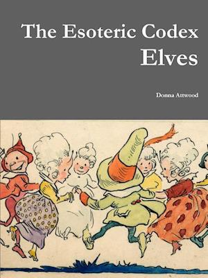 Bog, hæftet The Esoteric Codex: Elves af Donna Attwood