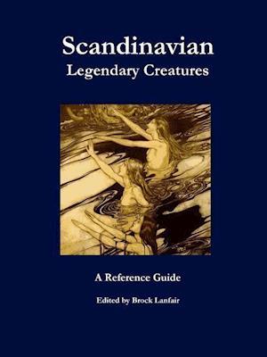Bog, hæftet Scandinavian Legendary Creatures: A Reference Guide af Brock Lanfair