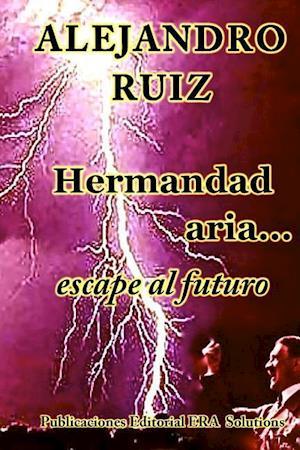 Bog, paperback Hermandad Aria... Viaje Al Futuro af Alejandro Ruiz