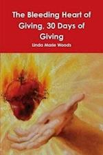 The Bleeding Heart of Giving, 30 Days of Giving af Linda Woods