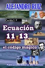 Ecuacion 11 13... El Codigo Magico af Alejandro Ruiz