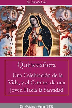 Bog, paperback Quinceanera: UNA Celebracion De La Vida y El Camino De UNA Joven Hacia La Santidad af Yokasta Lara