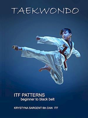 Bog, hæftet Taekwondo Patterns af Krystyna Sargent