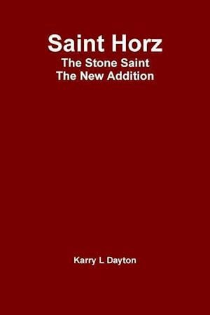 Bog, hæftet Saint Horz The Stone Saint - The New Addition af Karry Dayton