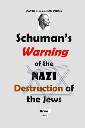 Schuman's Warning of the Nazi Destruction of the Jews