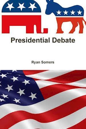 Bog, hæftet Presidential Debate af Ryan Somers