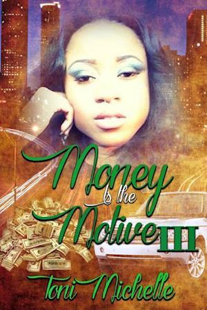 Money Is The Motive 3: Neva Satisfied
