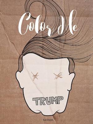 Bog, paperback Donald Trump Paperback Coloring Book af Sue Donim