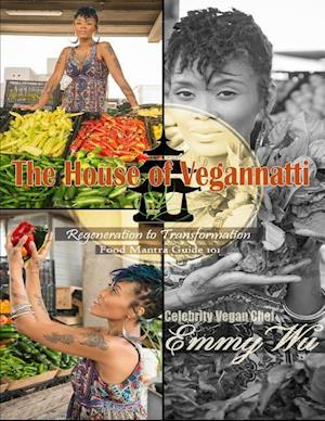 Bog, hæftet The House of Vegannatti Food Mantra Guide 101 af Celebrity Vegan Chef Emmy Wu