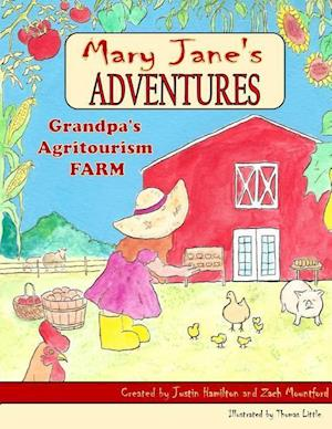 Bog, paperback Mary Janes Adventures - Grandpa's Agritourism Farm Full Color Book af Justin Hamilton, Zach Mountford