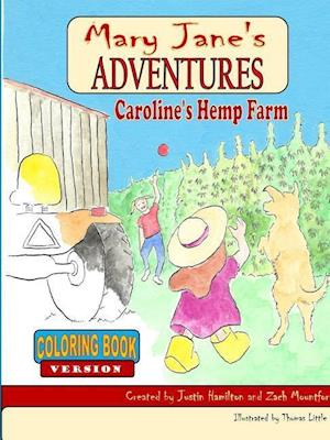 Bog, hæftet Mary Jane's Adventures - Caroline's Hemp Farm COLORING BOOK af Zach Mountford, Justin Hamilton