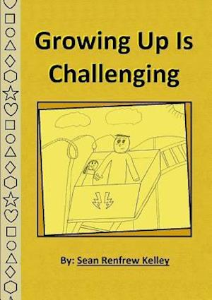 Bog, hæftet Growing Up Is Challenging af Sean Renfrew Kelley