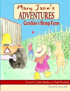 Bog, paperback Mary Jane's Adventures - Caroline's Hemp Farm Full Color af Zach Mountford, Justin Hamilton