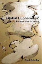 Global Euphemism: Perversions in Verse