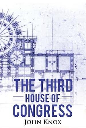 Bog, paperback The Third House of Congress af John Knox